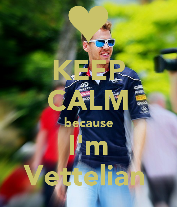 KEEP CALM because I'm Vettelian