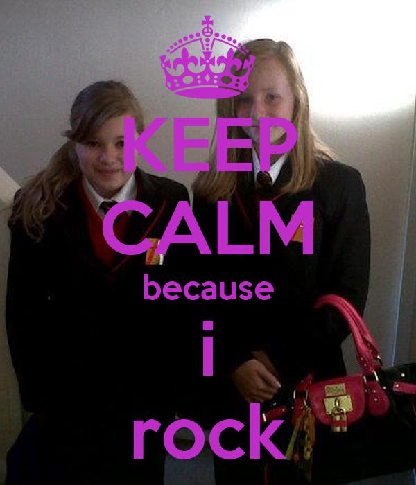 KEEP CALM because i rock