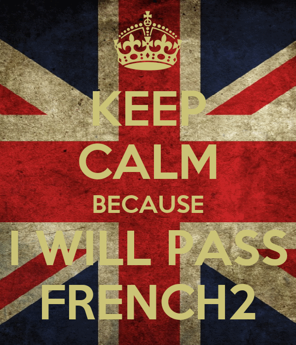 KEEP CALM BECAUSE I WILL PASS FRENCH2