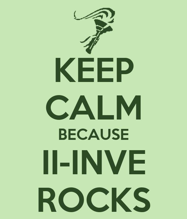 KEEP CALM BECAUSE II-INVE ROCKS
