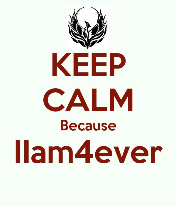 KEEP CALM Because IIam4ever