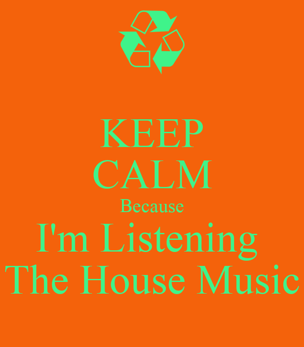 Keep calm because i 39 m listening the house music poster for Uk house music