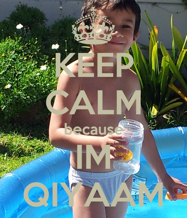 KEEP CALM because IM QIYAAM