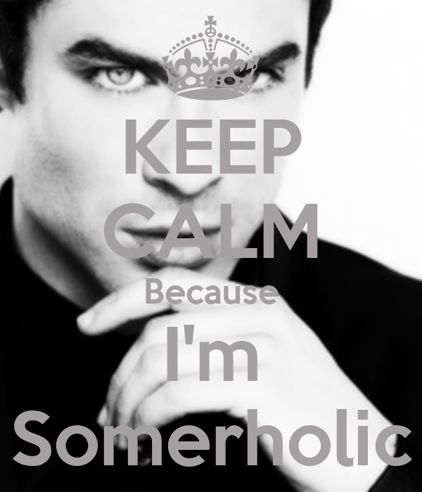 KEEP CALM Because I'm Somerholic