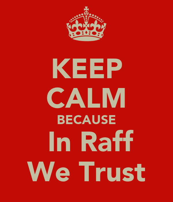 KEEP CALM BECAUSE  In Raff We Trust