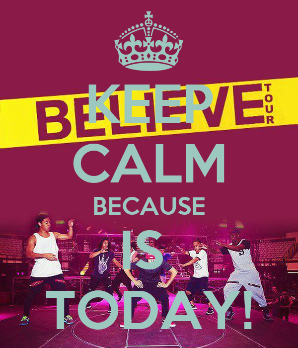 KEEP CALM BECAUSE IS  TODAY!