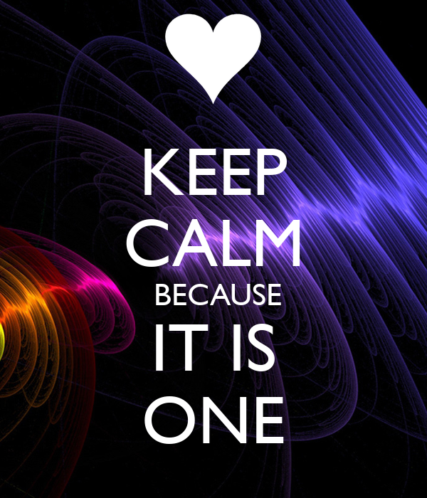 KEEP CALM  BECAUSE IT IS ONE