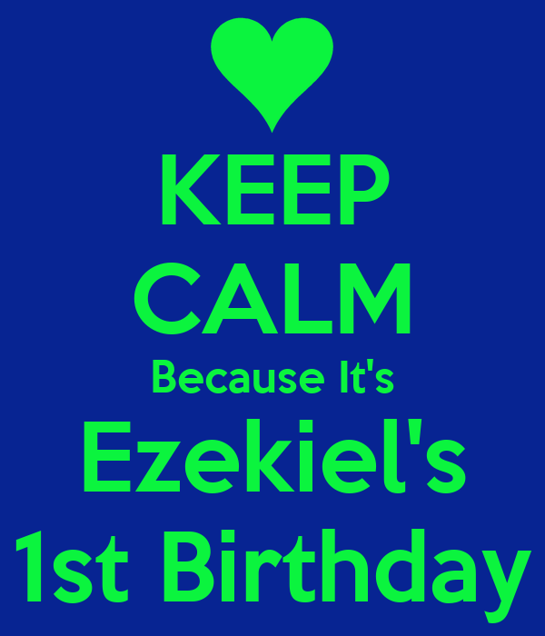 KEEP CALM Because It's Ezekiel's 1st Birthday