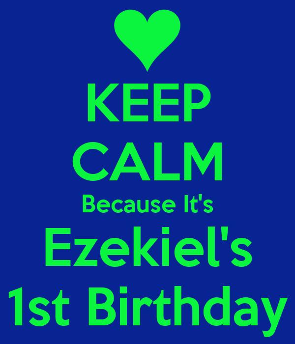 KEEP CALM Because It's Ezekiel's 1st Birthday