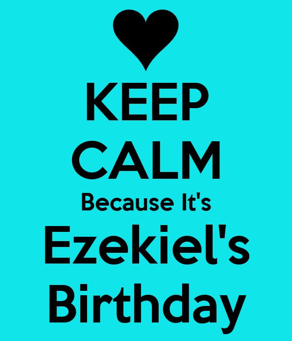 KEEP CALM Because It's Ezekiel's Birthday