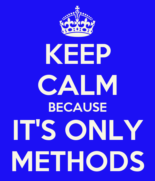 KEEP CALM BECAUSE IT'S ONLY METHODS