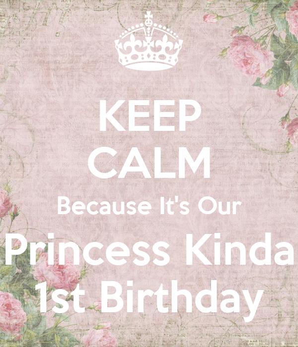 KEEP CALM Because It's Our Princess Kinda 1st Birthday