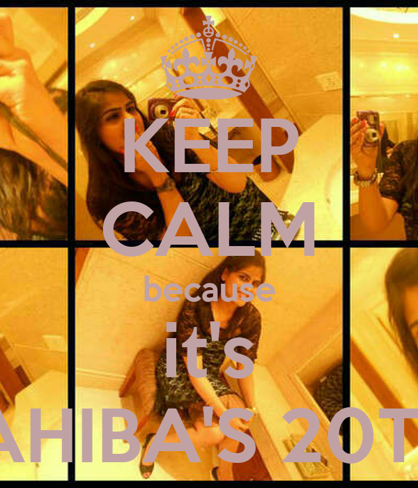 KEEP CALM because it's SAHIBA'S 20Th♥