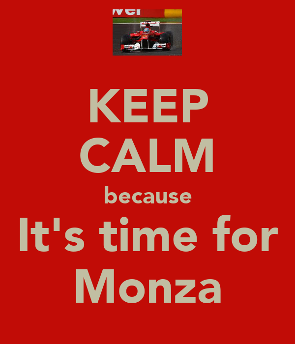KEEP CALM because It's time for Monza