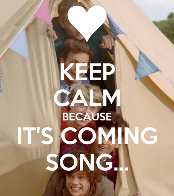 KEEP CALM BECAUSE IT'S COMING SONG...