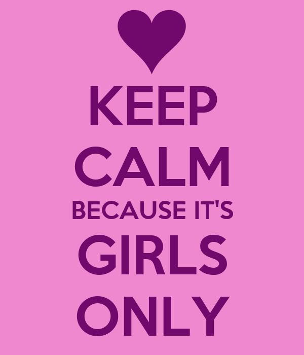 KEEP CALM BECAUSE IT'S GIRLS ONLY Poster | Dayton | Keep Calm-o-Matic