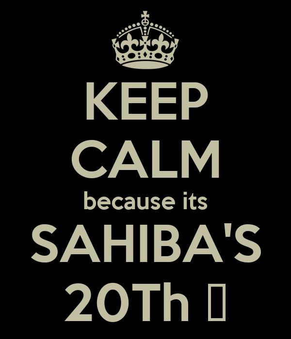 KEEP CALM because its SAHIBA'S 20Th ♥