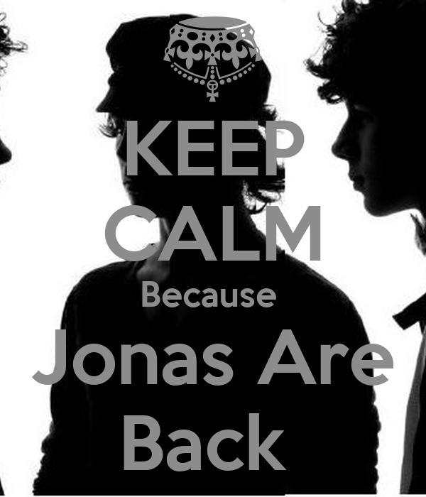 KEEP CALM Because  Jonas Are Back