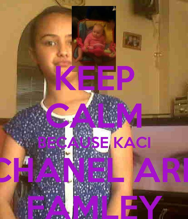KEEP CALM BECAUSE KACI CHANEL ARE FAMLEY