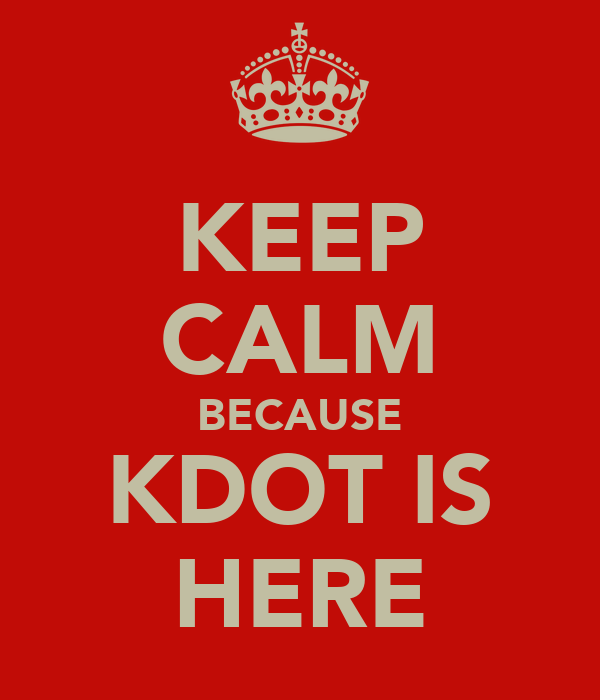 KEEP CALM BECAUSE KDOT IS HERE