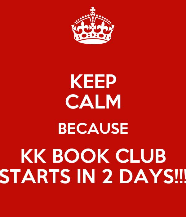 KEEP CALM BECAUSE KK BOOK CLUB STARTS IN 2 DAYS!!!
