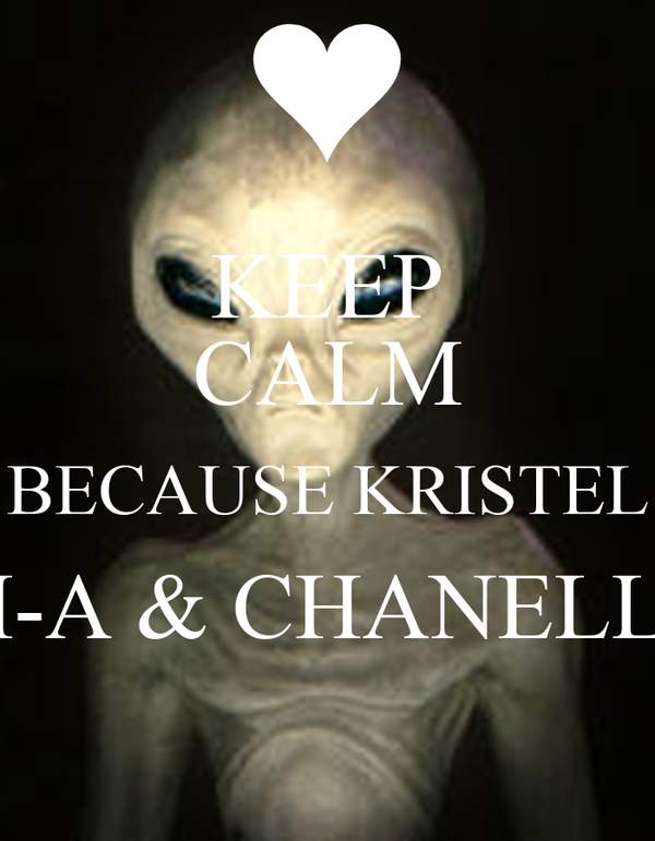 KEEP CALM BECAUSE KRISTEL M-A & CHANELLE