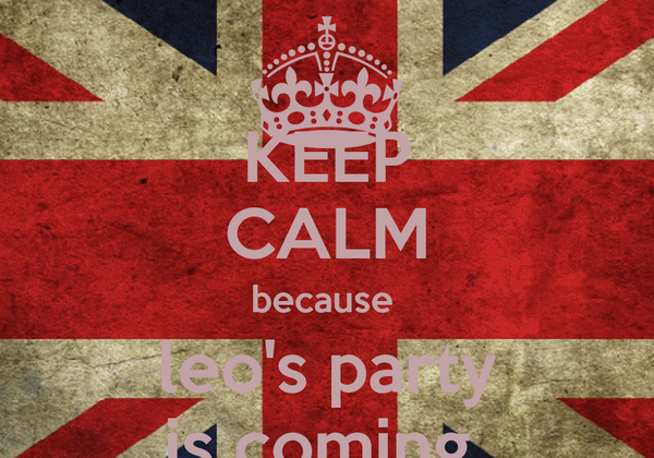 KEEP CALM because  leo's party is coming