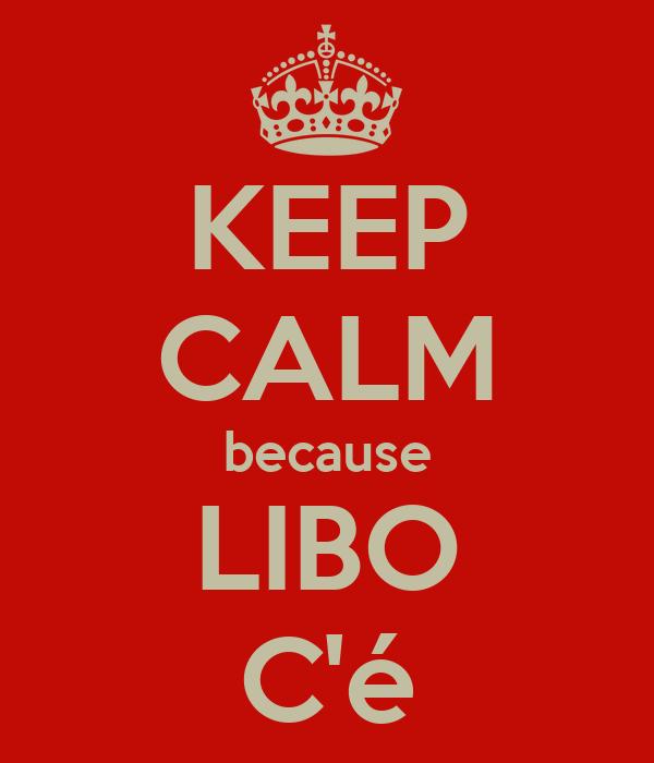 KEEP CALM because LIBO C'é