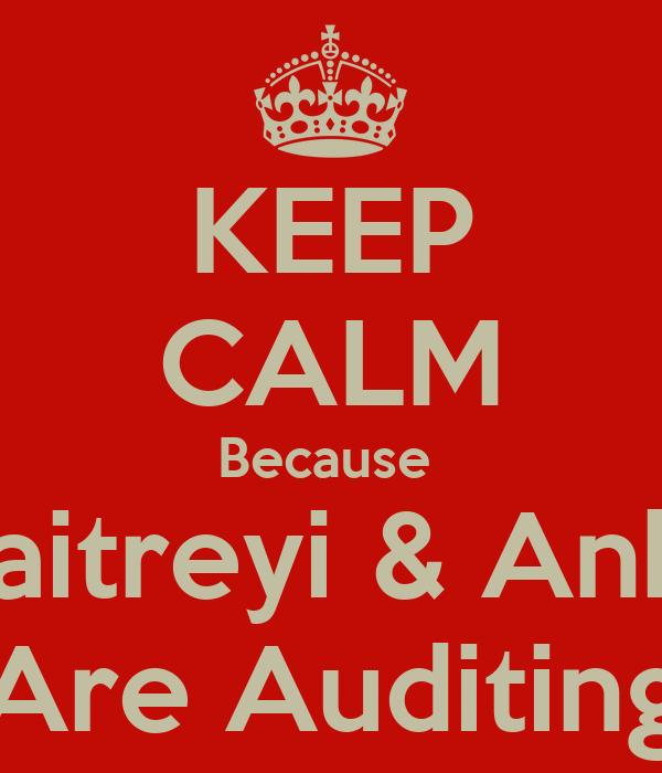 KEEP CALM Because  Maitreyi & Ankit Are Auditing