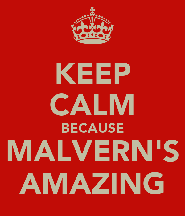 KEEP CALM BECAUSE MALVERN'S AMAZING