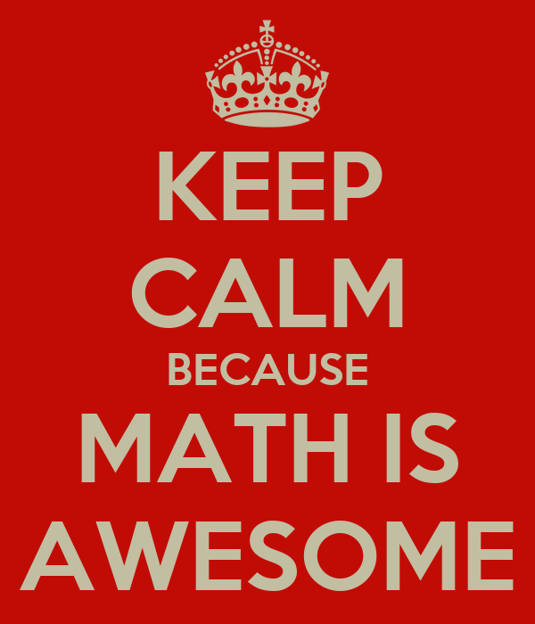 Keep Calm Because Math Is Awesome Poster Reda Keep