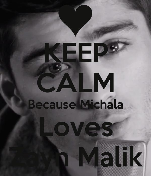 KEEP CALM Because Michala Loves Zayn Malik