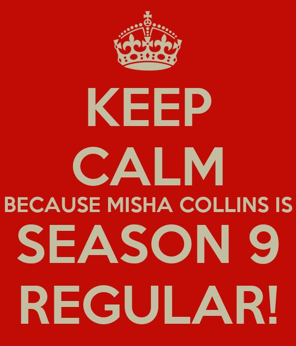 KEEP CALM BECAUSE MISHA COLLINS IS SEASON 9 REGULAR!