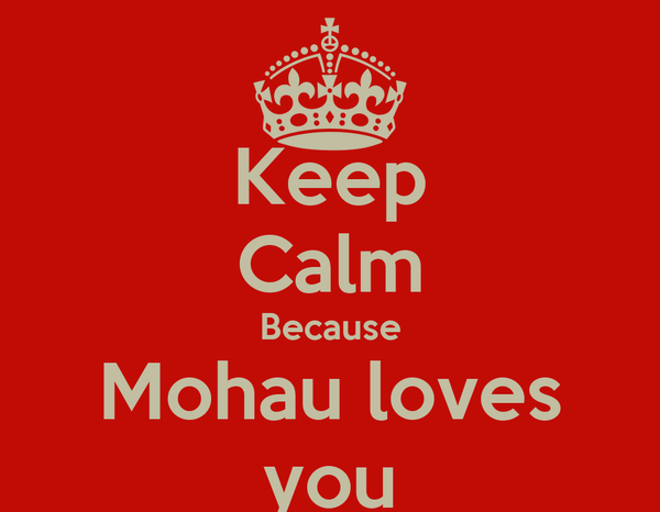 Keep Calm Because Mohau loves you