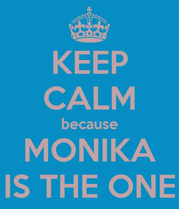 KEEP CALM because MONIKA IS THE ONE