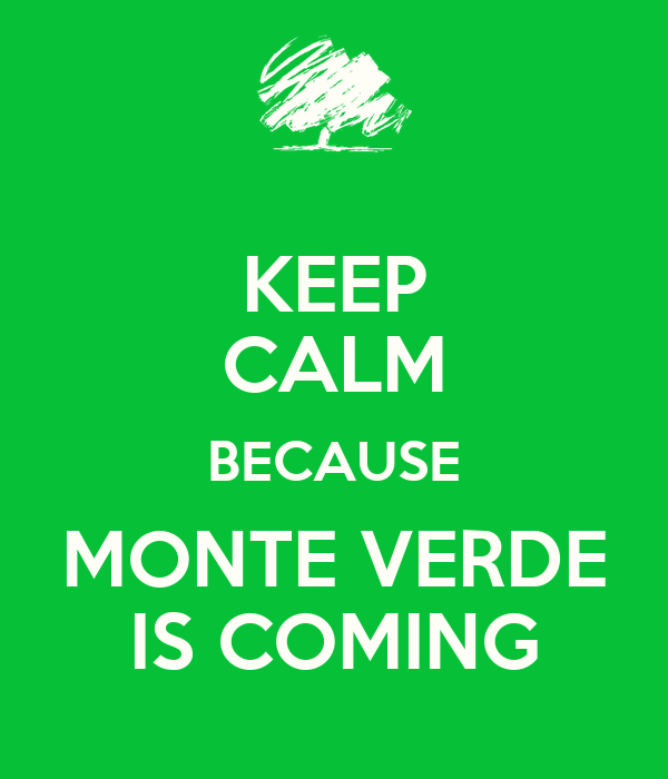 KEEP CALM BECAUSE MONTE VERDE IS COMING