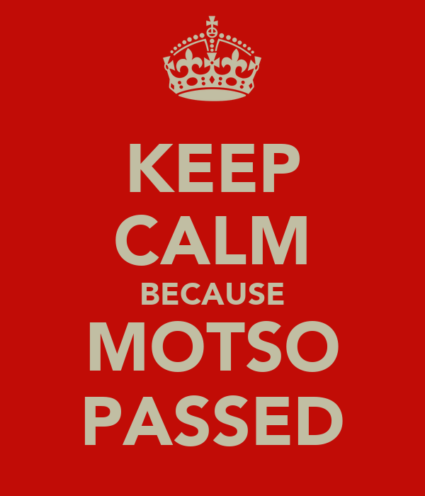 KEEP CALM BECAUSE MOTSO PASSED