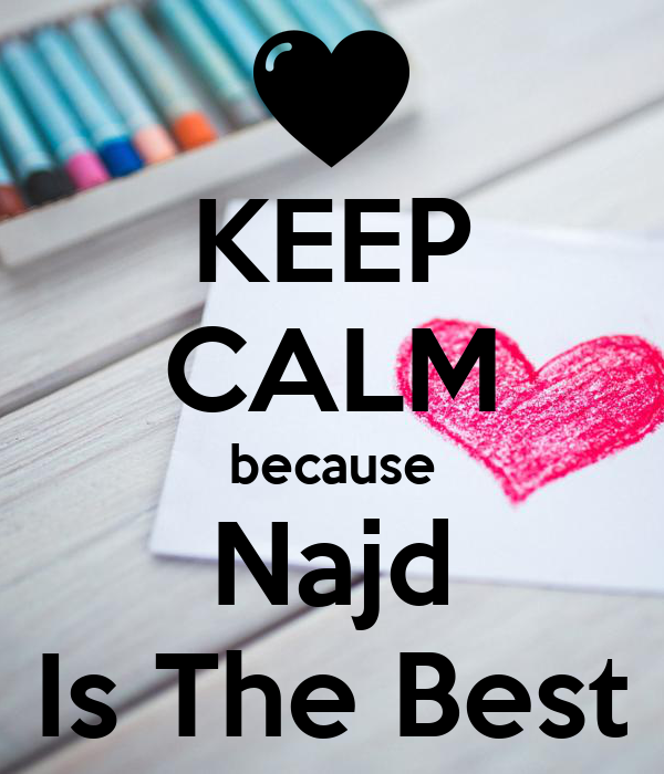 KEEP CALM because Najd Is The Best