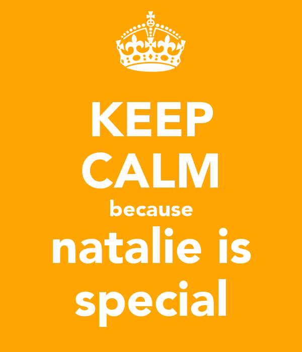 KEEP CALM because natalie is special