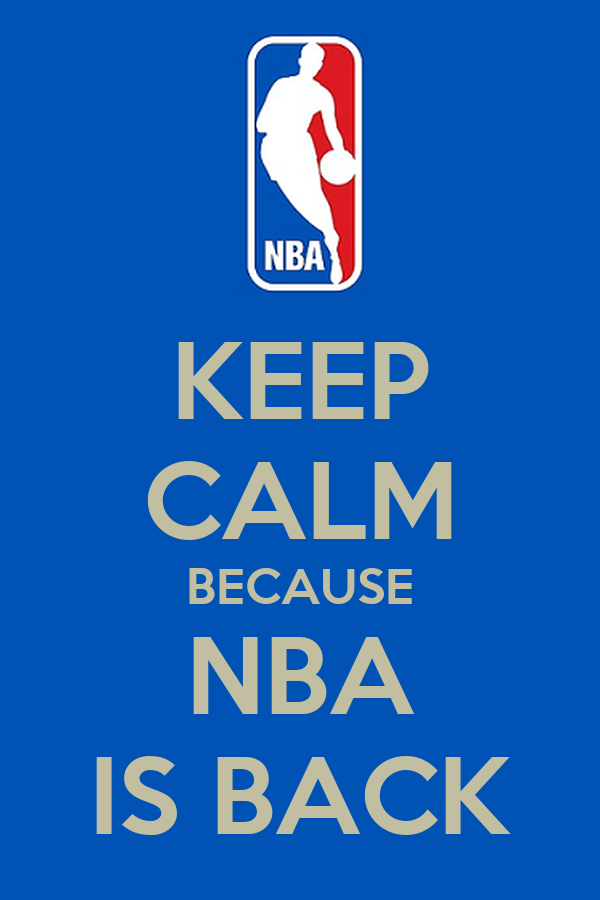 KEEP CALM BECAUSE NBA IS BACK