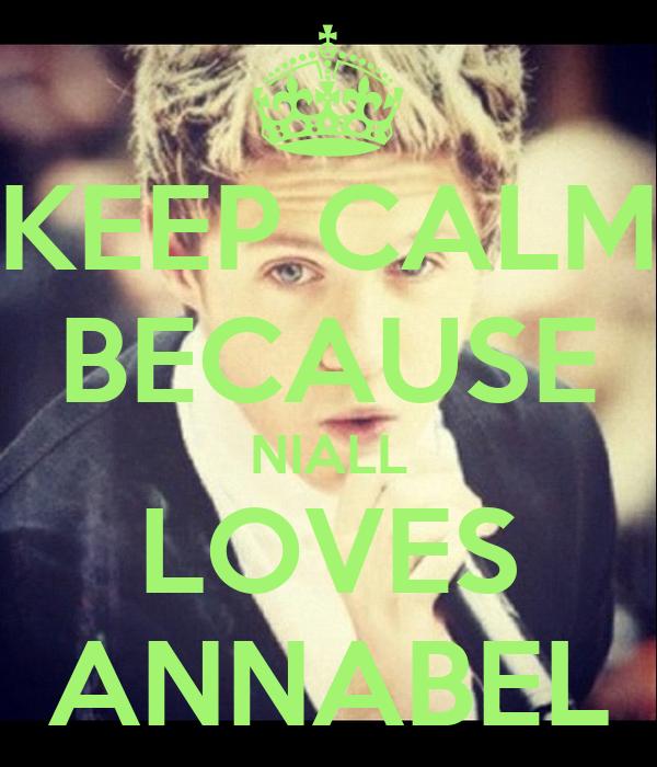 KEEP CALM BECAUSE NIALL LOVES ANNABEL