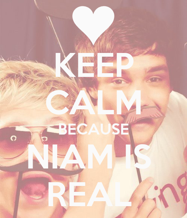 KEEP CALM BECAUSE NIAM IS  REAL