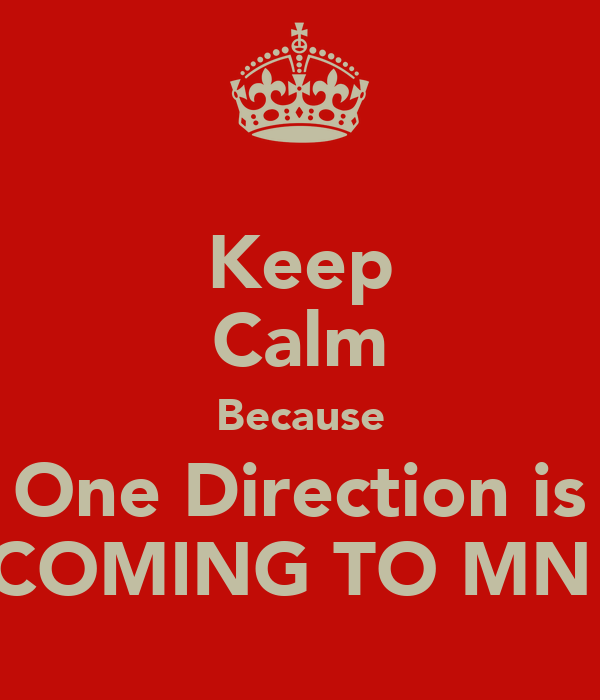 Keep Calm Because One Direction is COMING TO MN