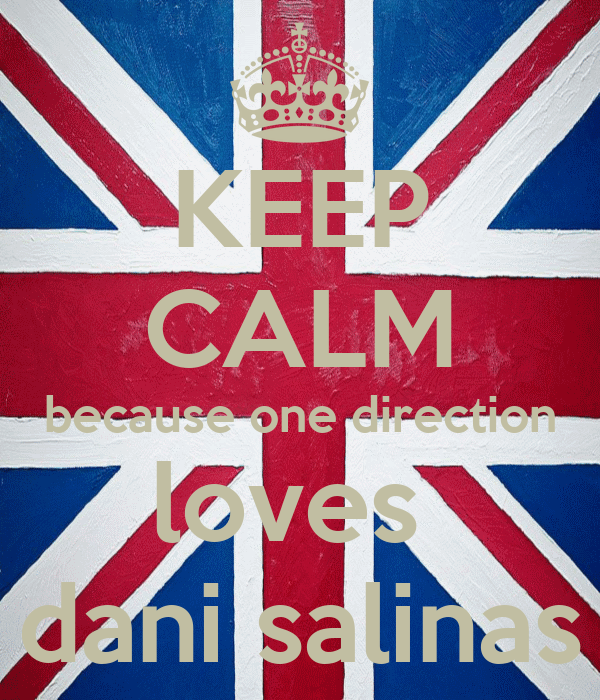 KEEP CALM because one direction loves  dani salinas