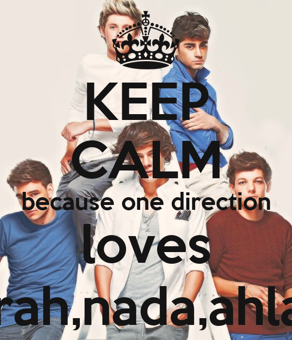 KEEP CALM because one direction loves sarah,nada,ahlam