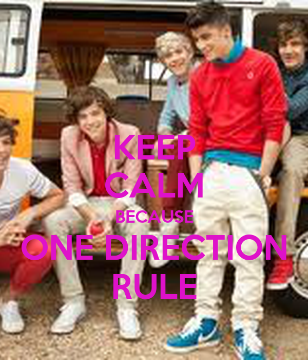 KEEP CALM BECAUSE ONE DIRECTION RULE