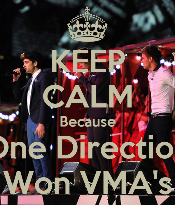 KEEP CALM Because One Direction Won VMA's