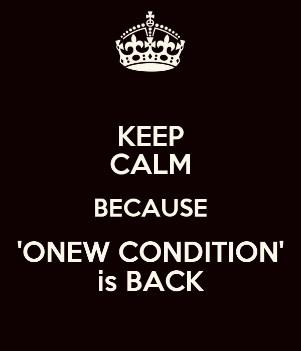 KEEP CALM BECAUSE 'ONEW CONDITION' is BACK