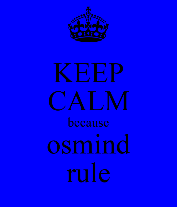 KEEP CALM because osmind rule