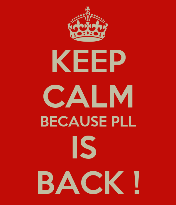 KEEP CALM BECAUSE PLL IS  BACK !